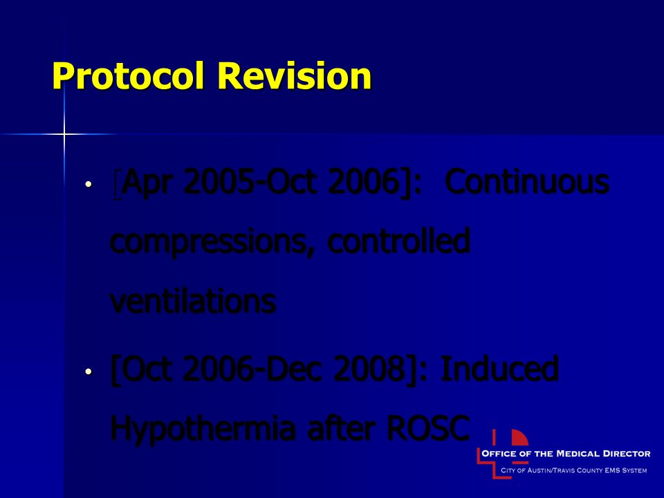 Protocol Revision [Apr 2005-Oct 2006]: Continuous compressions, controlled ventilations.